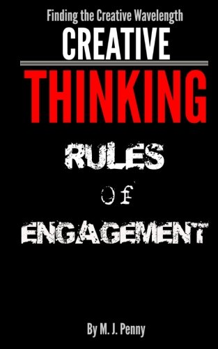 Creative Thinking - Rules of Engagement: Finding the Creative Wavelength